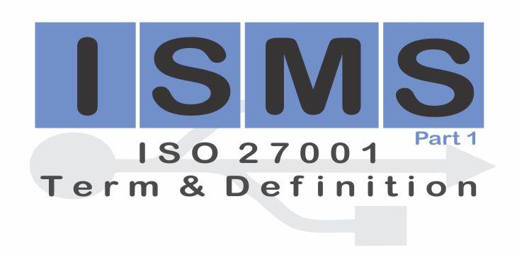 Istilah dan Definisi – ISO 27001 (Bagian I)