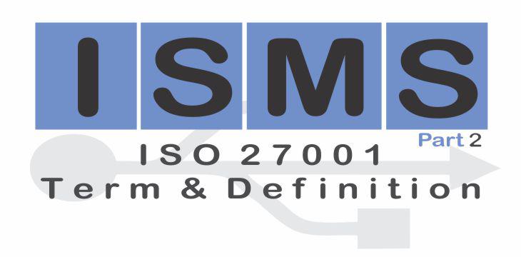 Istilah dan Definisi – ISO 27001 (Bagian II)